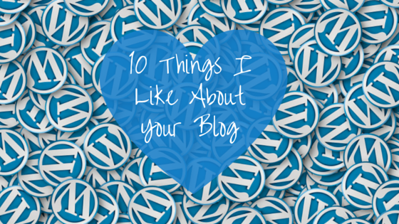 10 Things I Like About Your Blog Header